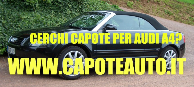 Capote Audi A4 www.capoteauto.it cabrio lunotto vetro