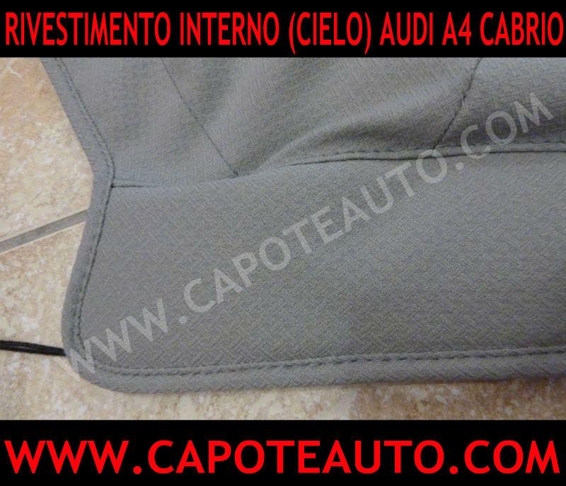 cielo sottocielo sopracielo rivestimento interno capote cappotta auto Audi a4 s4 cabrio cabriolet grigio argento tessuto originale prezzo