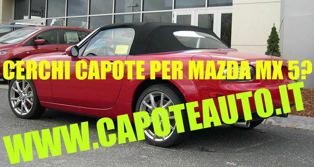 capote cappotta capotta mazda mx 5 spider cabrio cabriolet ricambi accessori vendo compro usata