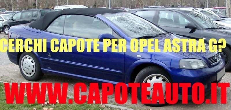 capote cappotta capotta opel astra G spider cabrio cabriolet ricambi accessori vendo compro usata