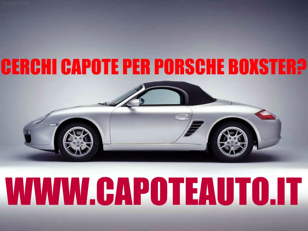capote cappotta capotta porsche boxster spider cabrio cabriolet ricambi accessori vendo compro usata